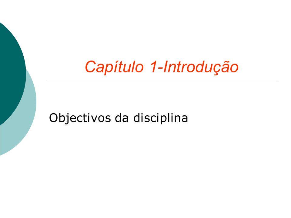 Capítulo 1-Introdução Objectivos da disciplina