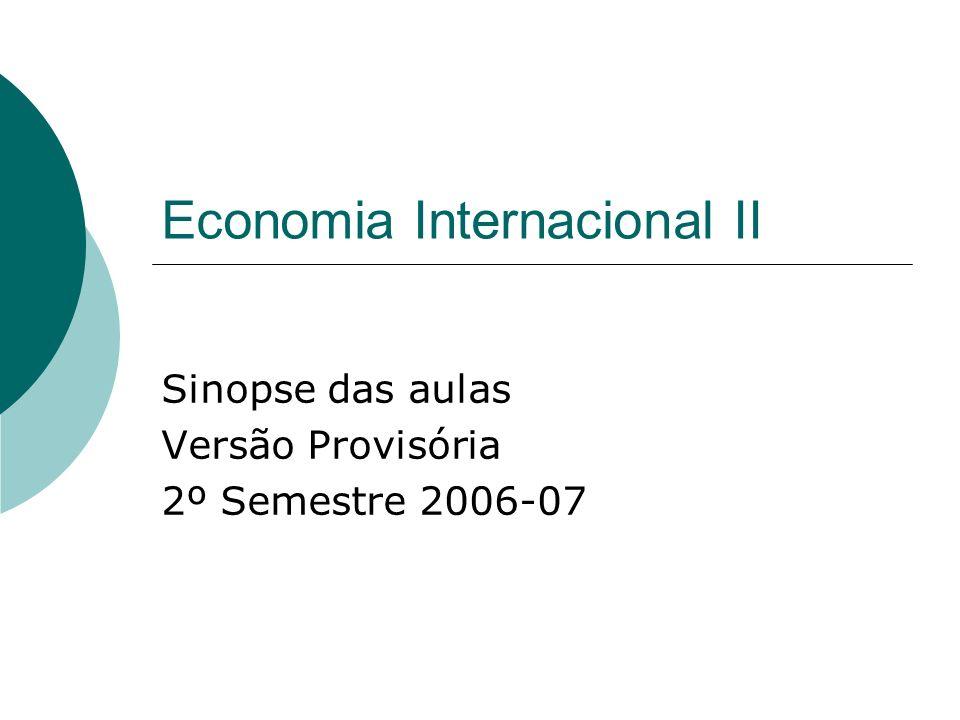 Economia Internacional II Sinopse das aulas Versão Provisória 2º Semestre 2006-07