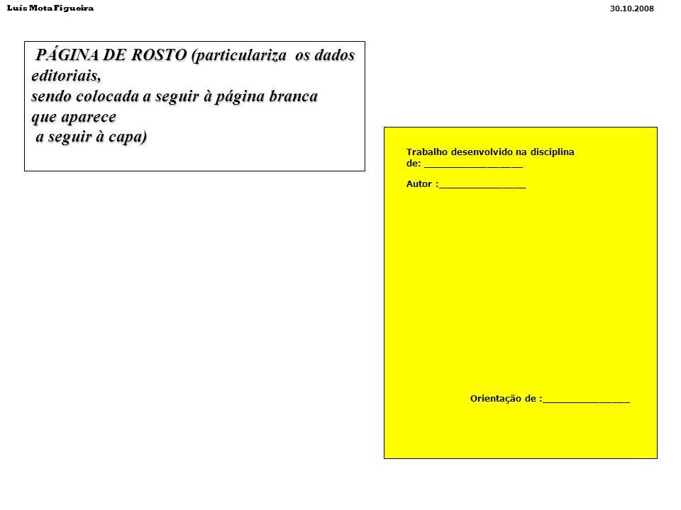 PÁGINA DE ROSTO (particulariza os dados editoriais, PÁGINA DE ROSTO (particulariza os dados editoriais, sendo colocada a seguir à página branca que ap