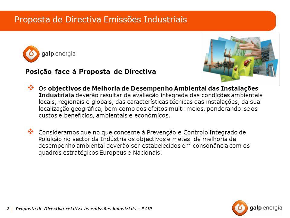 2 Proposta de Directiva relativa às emissões industriais - PCIP Os objectivos de Melhoria de Desempenho Ambiental das Instalações Industriais deverão
