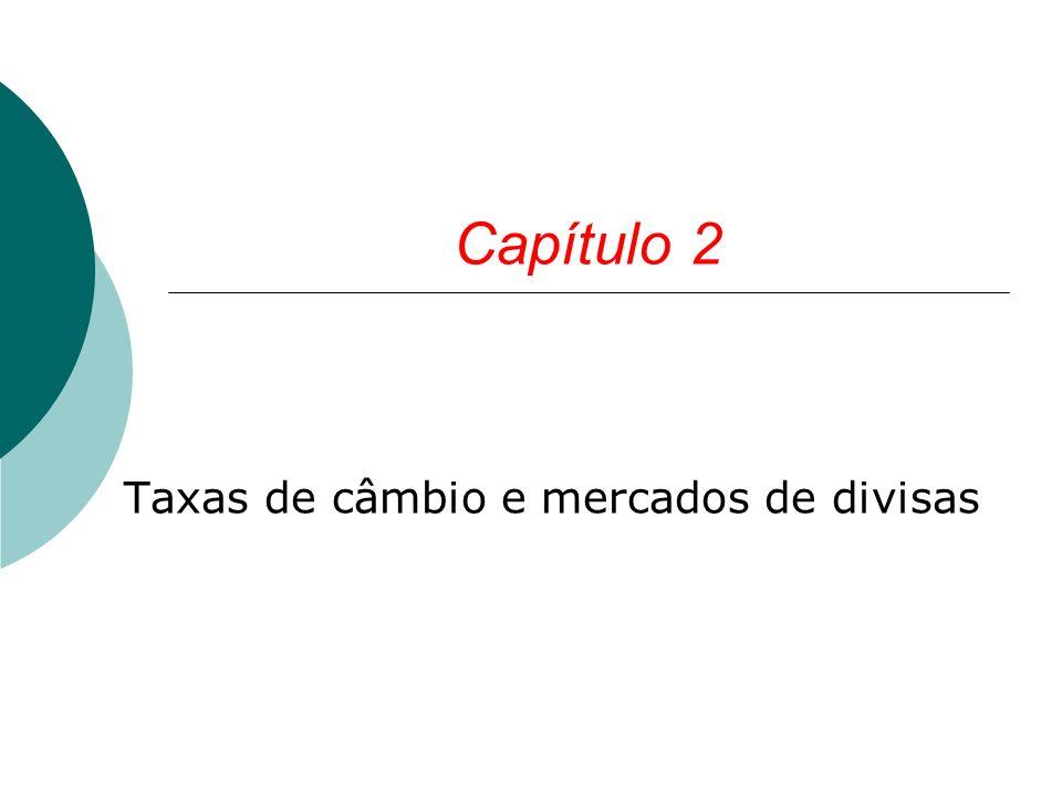 Capítulo 2 Taxas de câmbio e mercados de divisas