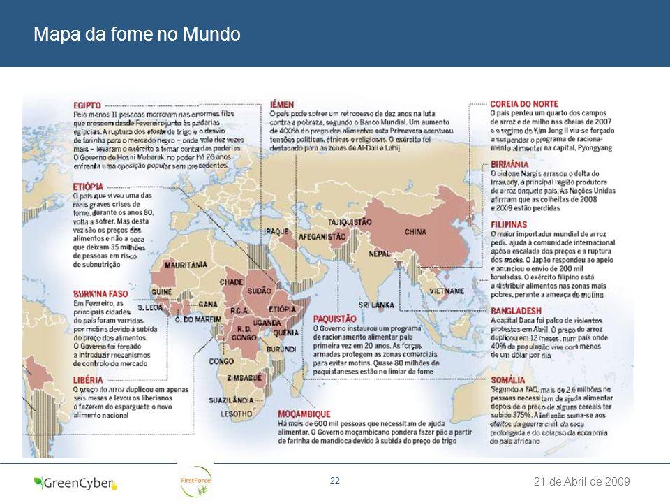 21 de Abril de 2009 22 Mapa da fome no Mundo