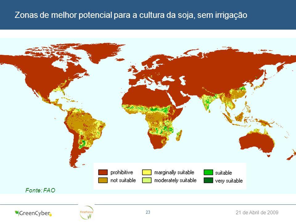 21 de Abril de 2009 23 Zonas de melhor potencial para a cultura da soja, sem irrigação Fonte: FAO