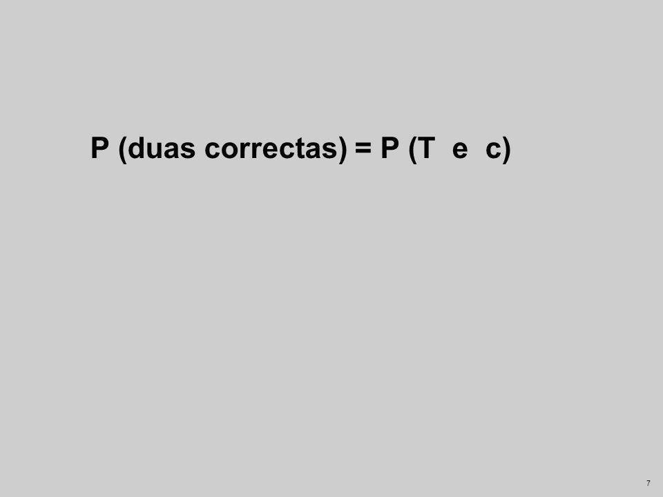 17 Aplicando a regra da multiplicação P(A ou B) Regra da multiplicação A e B independentes .