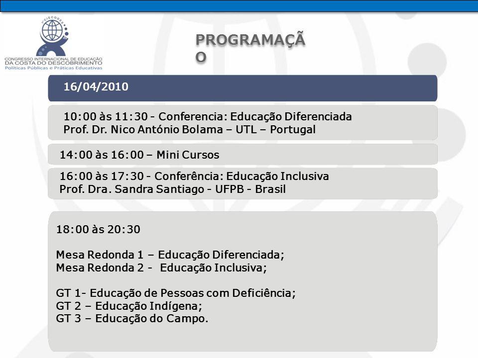 16/04/2010 10:00 às 11:30 - Conferencia: Educação Diferenciada Prof.