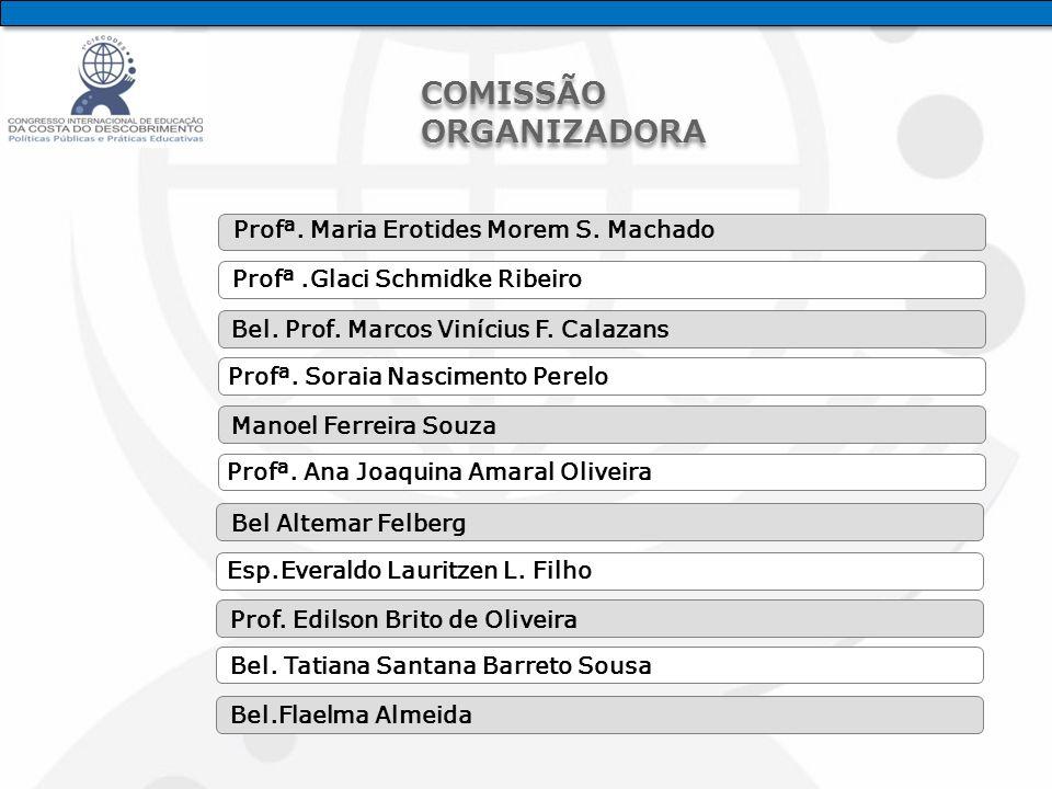 Profª.Glaci Schmidke Ribeiro Profª. Maria Erotides Morem S.
