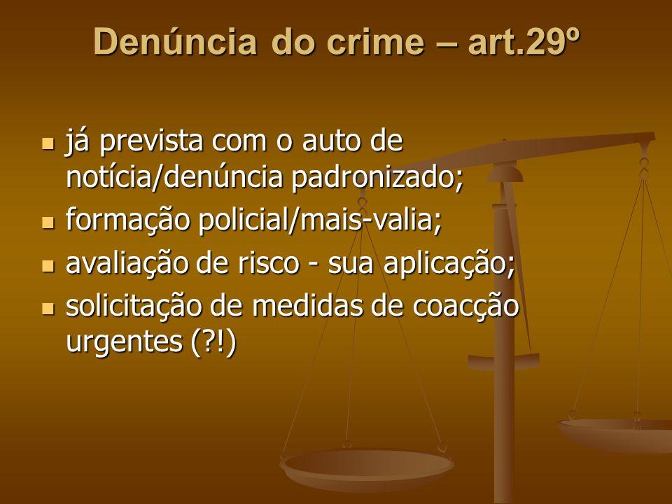 Denúncia do crime – art.29º já prevista com o auto de notícia/denúncia padronizado; já prevista com o auto de notícia/denúncia padronizado; formação p