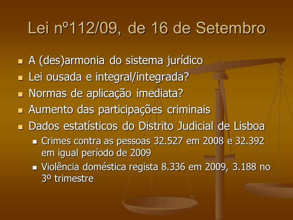 Lei nº112/09, de 16 de Setembro A (des)armonia do sistema jurídico A (des)armonia do sistema jurídico Lei ousada e integral/integrada? Lei ousada e in