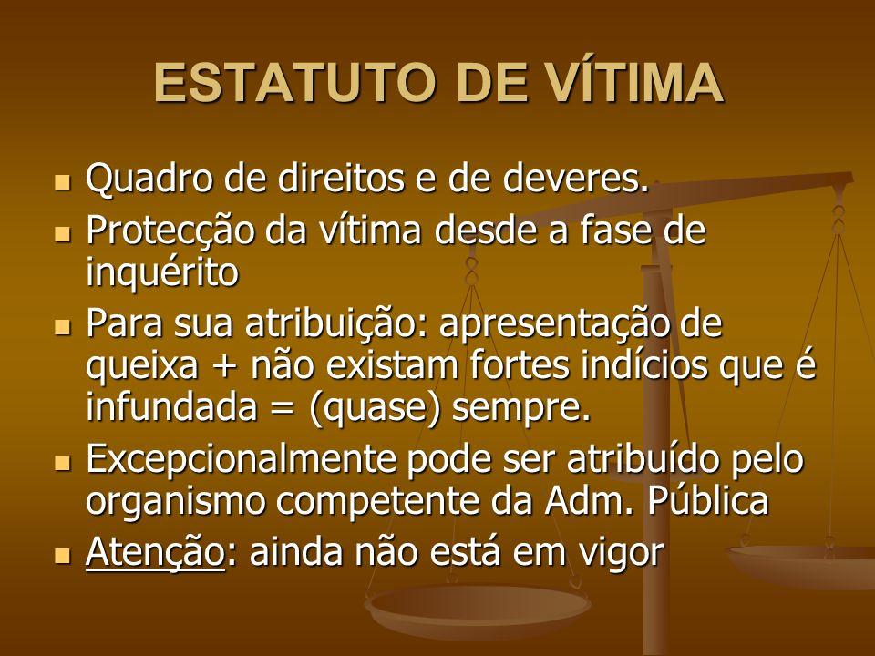 MEDIDAS DE COACÇÃO URGENTES – art.31º 48h após a constituição de arguido o Tribunal pondera sua aplicação.