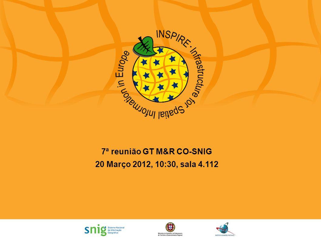 7ª reunião GT M&R CO-SNIG 20 Março 2012, 10:30, sala 4.112