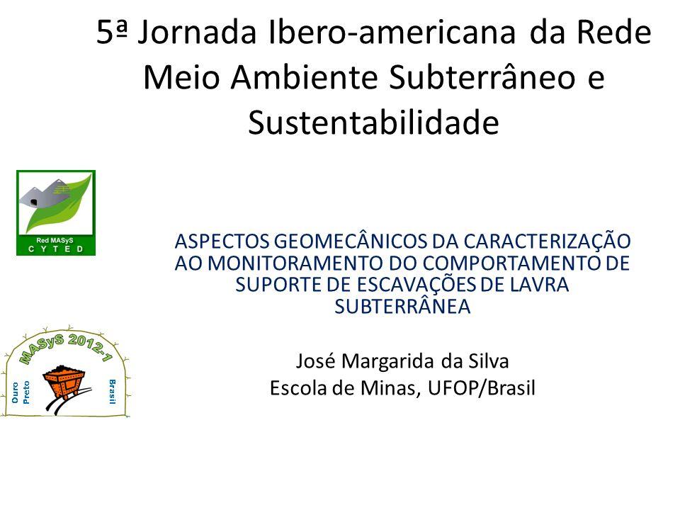 5ª Jornada Ibero-americana da Rede Meio Ambiente Subterrâneo e Sustentabilidade ASPECTOS GEOMECÂNICOS DA CARACTERIZAÇÃO AO MONITORAMENTO DO COMPORTAME