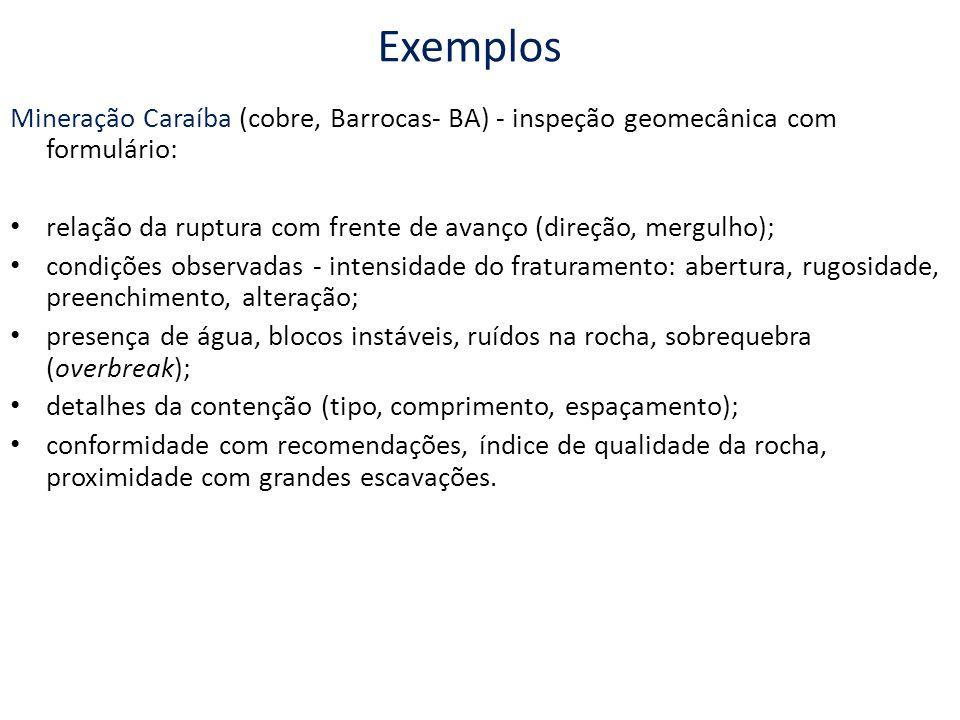 Exemplos Mineração Caraíba (cobre, Barrocas- BA) - inspeção geomecânica com formulário: relação da ruptura com frente de avanço (direção, mergulho); c