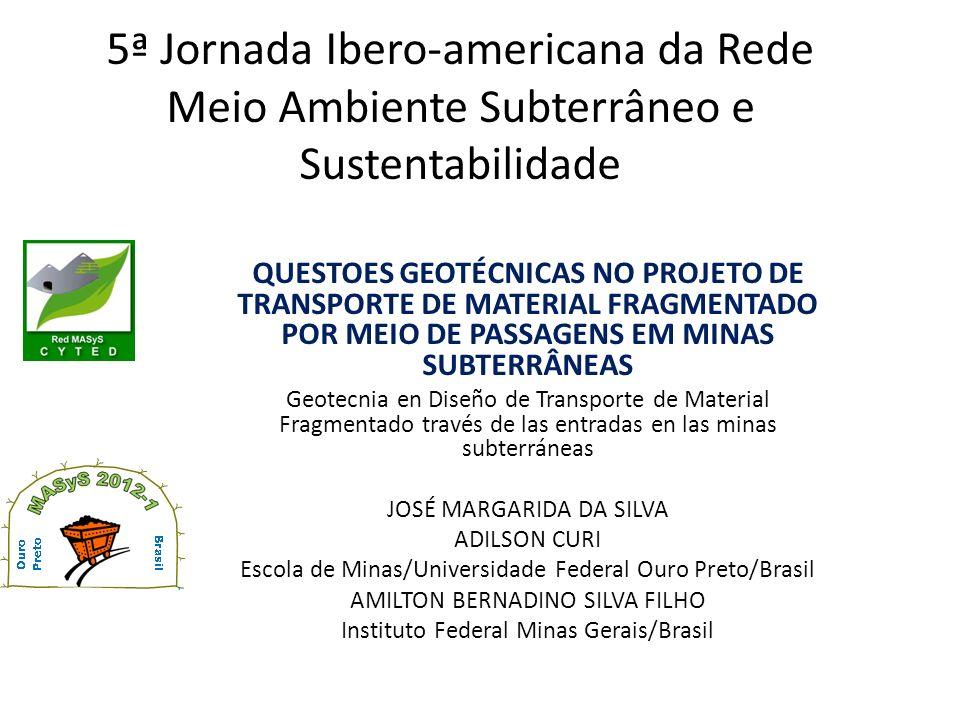 5ª Jornada Ibero-americana da Rede Meio Ambiente Subterrâneo e Sustentabilidade QUESTOES GEOTÉCNICAS NO PROJETO DE TRANSPORTE DE MATERIAL FRAGMENTADO