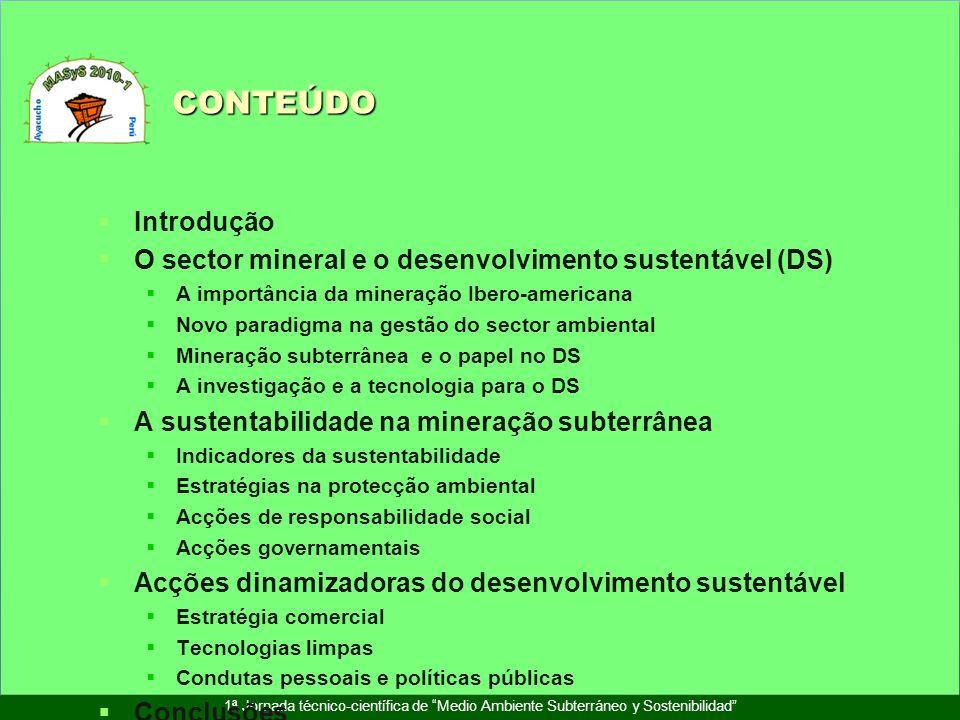 CONTEÚDO 1ª Jornada técnico-científica de Medio Ambiente Subterráneo y Sostenibilidad Introdução O sector mineral e o desenvolvimento sustentável (DS)