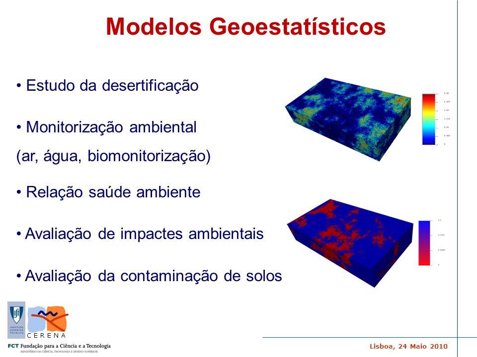 Lisboa, 24 Maio 2010 C E R E N A Co-SSD com Bi-distribuições (condiciona a simulação às classes de valores da variável secundária) Optimizar custos e abrangência espacial da campanha de amostragem de solos Maior flexibilidade na campanha inicial de amostragem Integração de dados medidos em suportes diferentes Co-Simulação Sequencial Directa (Co-SSD) Distribuição espacial Incerteza espacial Projecto CIDmeg