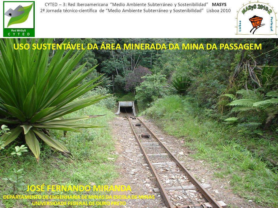 Mina da Passagem é um dos casos brasileiros de adequação de uma área minerada em uma estrutura de turismo histórico e de aventura, desfazendo o mito de que o fechamento de mina será sempre visto como uma conseqüência inevitável e problemática da mineração.