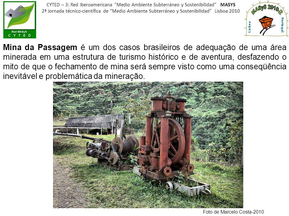 Mina da Passagem é um dos casos brasileiros de adequação de uma área minerada em uma estrutura de turismo histórico e de aventura, desfazendo o mito d