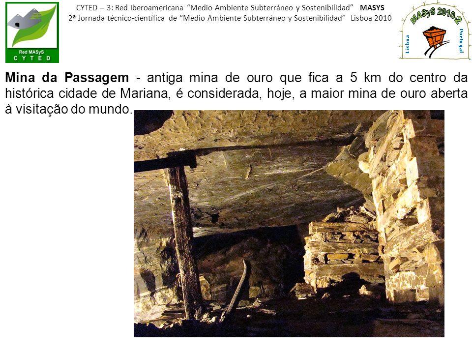 Mina da Passagem - antiga mina de ouro que fica a 5 km do centro da histórica cidade de Mariana, é considerada, hoje, a maior mina de ouro aberta à vi