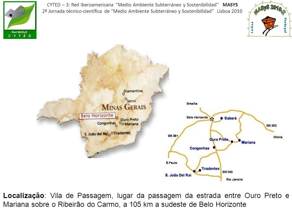 Localização: Vila de Passagem, lugar da passagem da estrada entre Ouro Preto e Mariana sobre o Ribeirão do Carmo, a 105 km a sudeste de Belo Horizonte