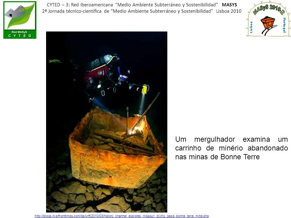 CYTED – 3: Red Iberoamericana Medio Ambiente Subterráneo y Sostenibilidad MASYS 2ª Jornada técnico-científica de Medio Ambiente Subterráneo y Sostenibilidad Lisboa 2010 Um dos muitos prédios submersos dentro da mina de Bonne Terre.