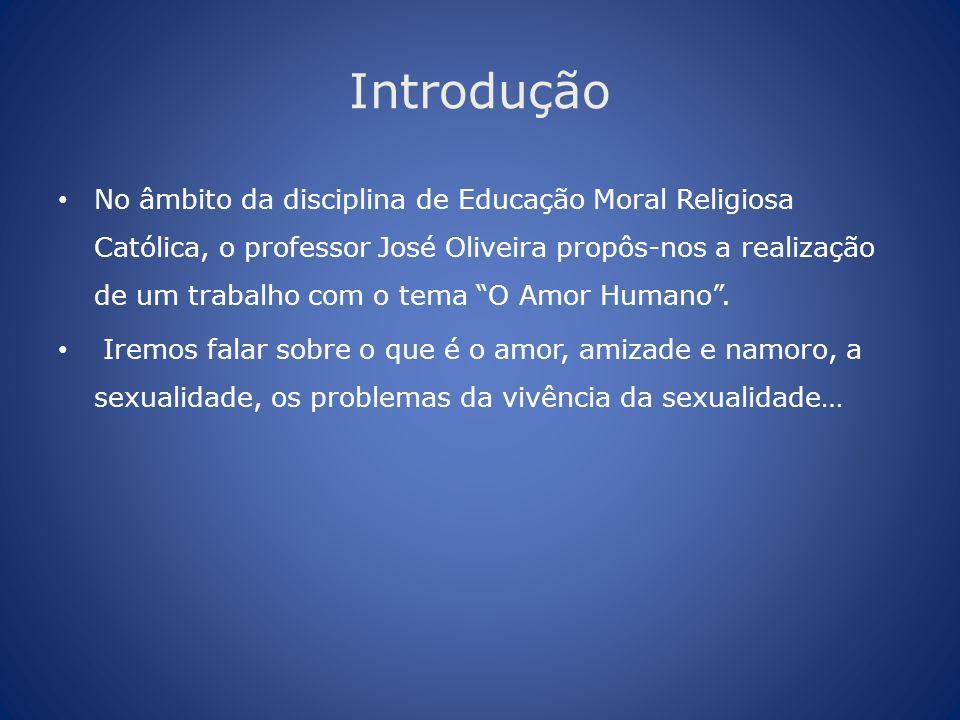 Introdução No âmbito da disciplina de Educação Moral Religiosa Católica, o professor José Oliveira propôs-nos a realização de um trabalho com o tema O