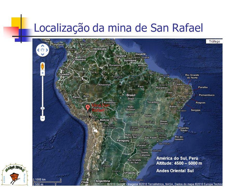 Localização da mina de San Rafael Mina San Rafael América do Sul, Perú Altitude: 4500 – 5000 m Andes Oriental Sul