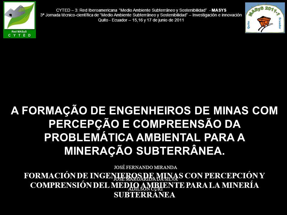 CYTED – 3: Red Iberoamericana Medio Ambiente Subterráneo y Sostenibilidad - MASYS 3ª Jornada técnico-científica de Medio Ambiente Subterráneo y Sostenibilidad – Investigación e innovación Quito - Ecuador – 15,16 y 17 de junio de 2011