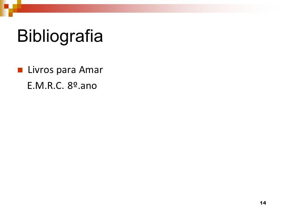 Bibliografia Livros para Amar E.M.R.C. 8º.ano 14