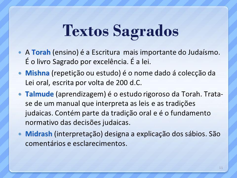 Textos Sagrados Torah A Torah (ensino) é a Escritura mais importante do Judaísmo. É o livro Sagrado por excelência. É a lei. Mishna Mishna (repetição