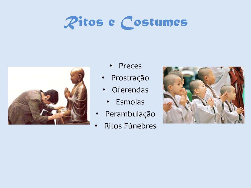 Ritos e Costumes Preces Prostração Oferendas Esmolas Perambulação Ritos Fúnebres