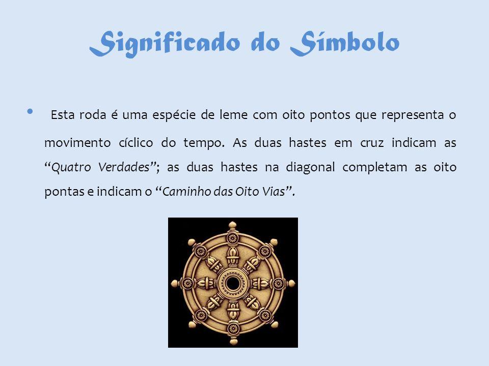 Significado do Símbolo Esta roda é uma espécie de leme com oito pontos que representa o movimento cíclico do tempo. As duas hastes em cruz indicam asQ