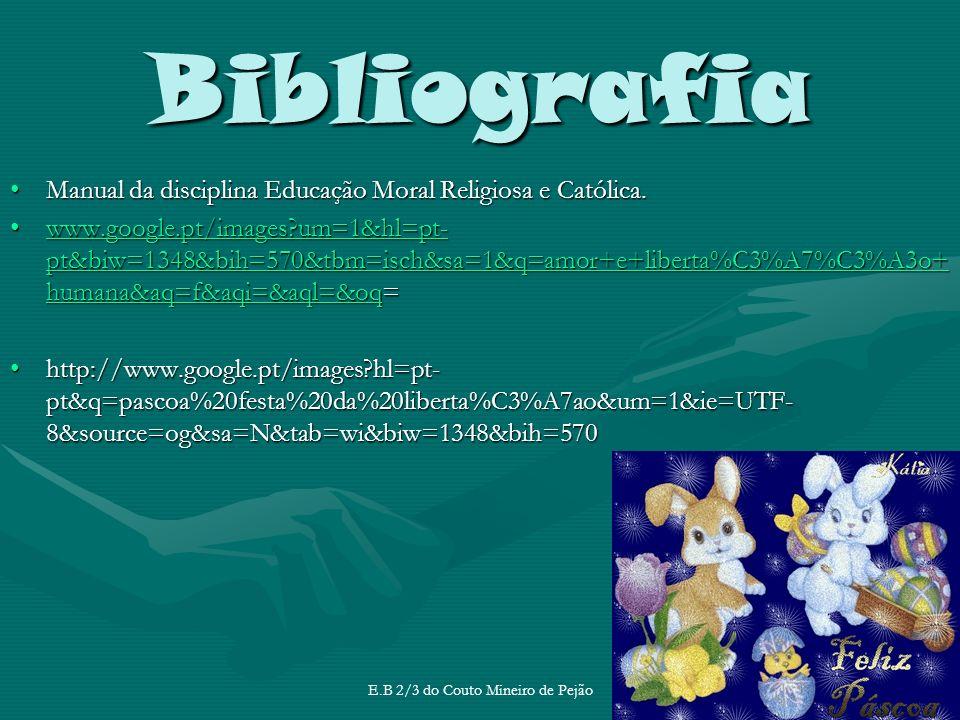 E.B 2/3 do Couto Mineiro de Pejão Bibliografia Manual da disciplina Educação Moral Religiosa e Católica.Manual da disciplina Educação Moral Religiosa