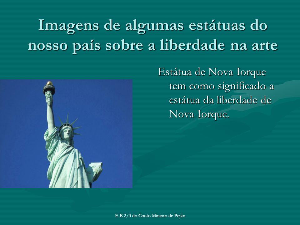 Imagens de algumas estátuas do nosso país sobre a liberdade na arte Estátua de Nova Iorque tem como significado a estátua da liberdade de Nova Iorque.