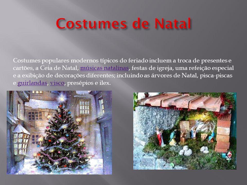Costumes populares modernos típicos do feriado incluem a troca de presentes e cartões, a Ceia de Natal, músicas natalinas, festas de igreja, uma refei