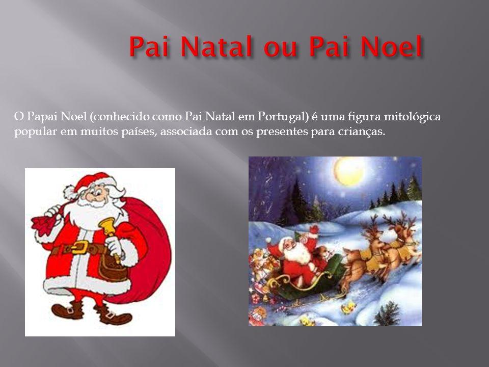 O Papai Noel (conhecido como Pai Natal em Portugal) é uma figura mitológica popular em muitos países, associada com os presentes para crianças.