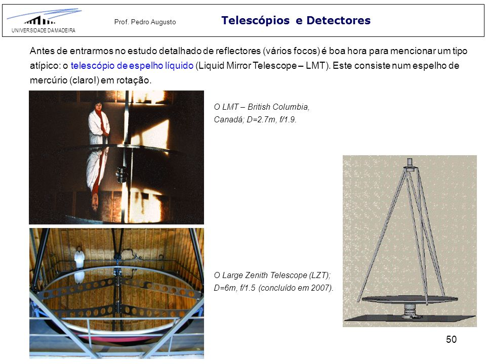 71 Telescópios e Detectores UNIVERSIDADE DA MADEIRA Prof.