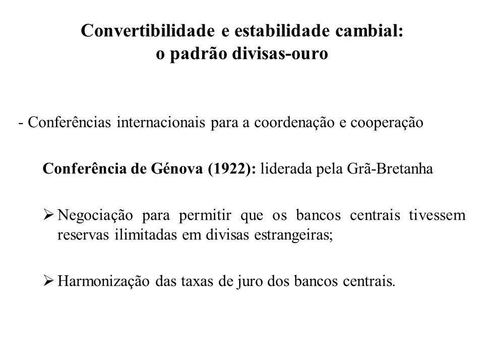 Convertibilidade e estabilidade cambial: o padrão divisas-ouro - Conferências internacionais para a coordenação e cooperação Conferência de Génova (19