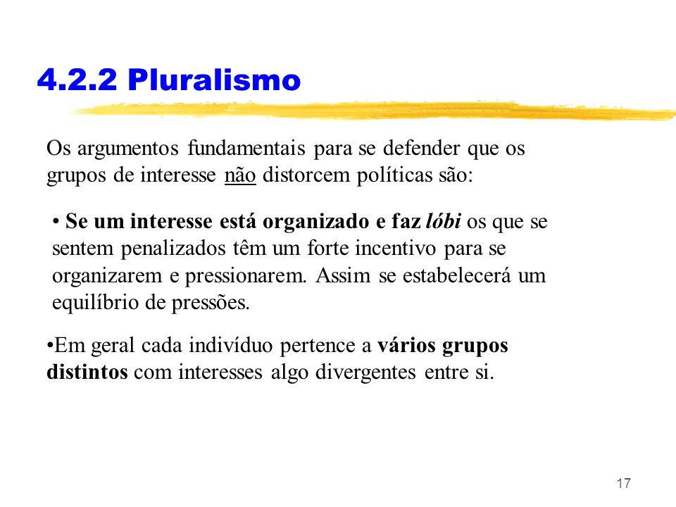 16 4.2.2 Pluralismo O pluralismo clássico desenvolveu-se nos EUA nas décadas de 50 e 60 e considera que os gupos de interesse são neutrais do ponto de