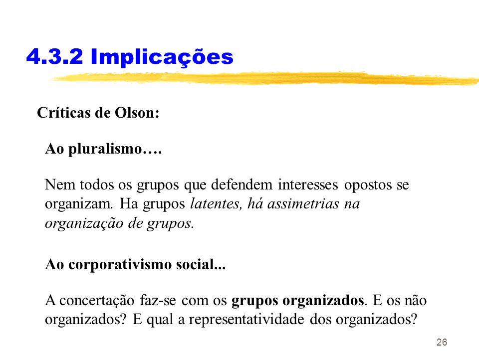 25 4.3.2 Implicações sociedades estáveis, com fronteiras inateradas tendem a acumular ao longo do tempo mais coligações de ineteresse e organizações p
