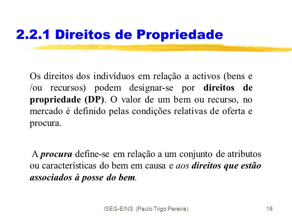 ISEG-EINS (Paulo Trigo Pereira)15 AULA 5- 2.2 Direitos, contratos e custos de transacção 2.2Direitos, Contratos e custos de transacção 2.2.1Direitos d