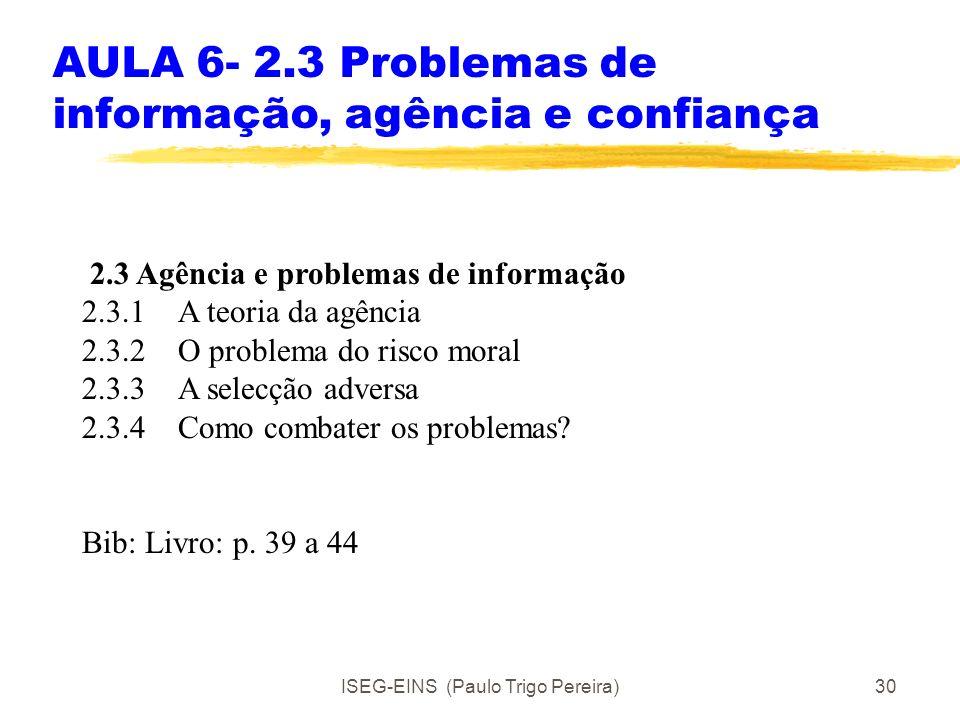 ISEG-EINS (Paulo Trigo Pereira)29 2.2.4 Exemplos A privatização dos comuns. Tornar público (vedado e vigiado) um jardim de livre acesso.