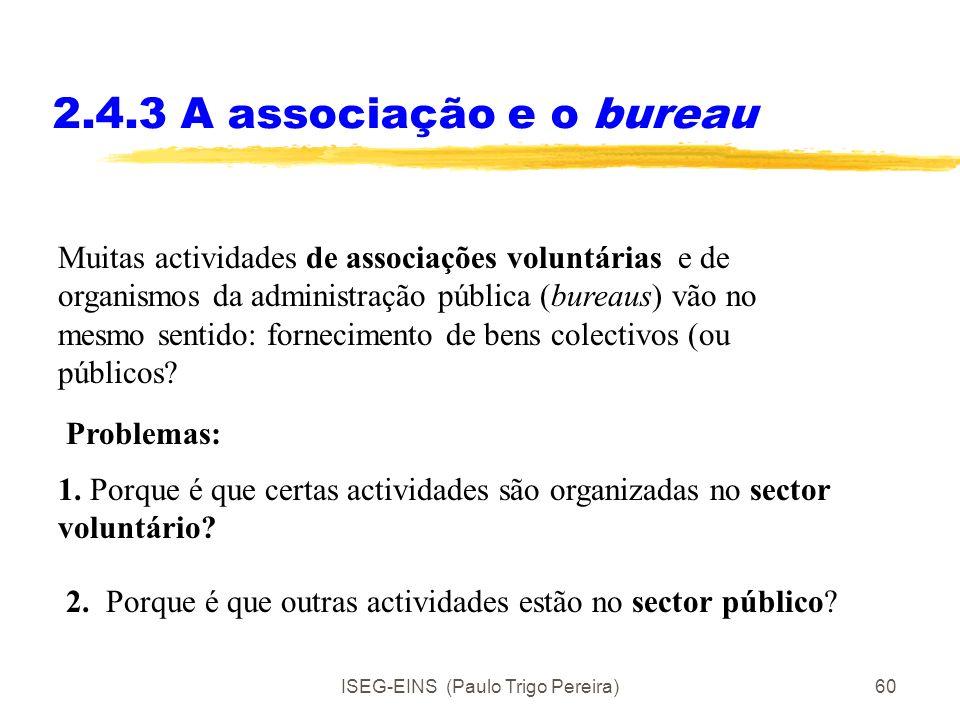 ISEG-EINS (Paulo Trigo Pereira)59 2.4.2 A tragédia dos comuns Note-se que a estrutura de interacção subjacente é a de dilema do prisioneiro. A solução