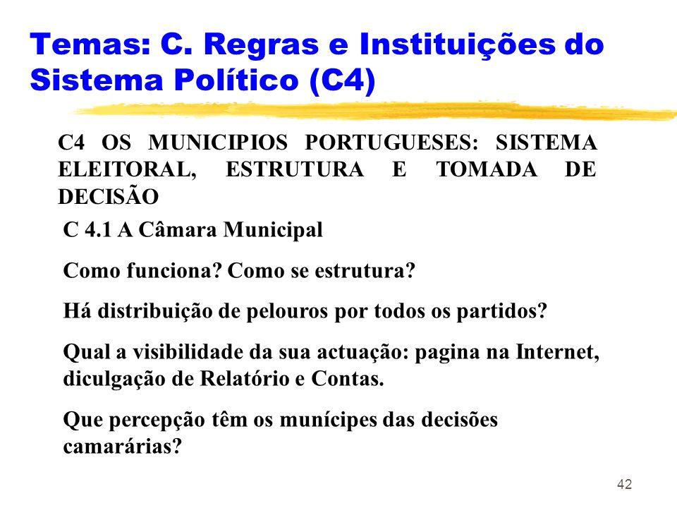 42 Temas: C. Regras e Instituições do Sistema Político (C4) C4 OS MUNICIPIOS PORTUGUESES: SISTEMA ELEITORAL, ESTRUTURA E TOMADA DE DECISÃO C 4.1 A Câm