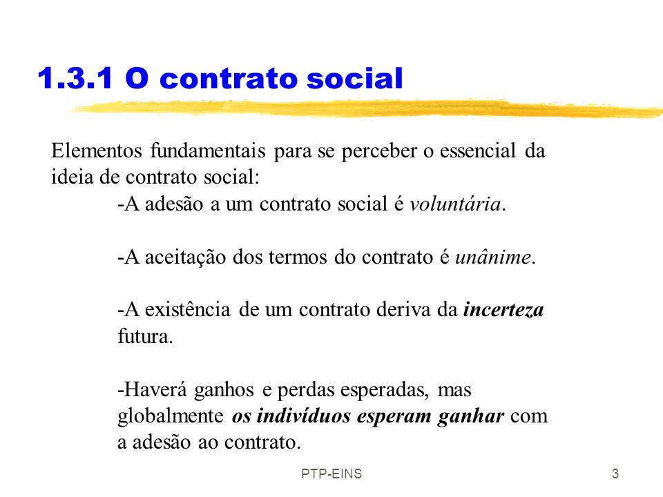 PTP-EINS3 Elementos fundamentais para se perceber o essencial da ideia de contrato social: -A adesão a um contrato social é voluntária.