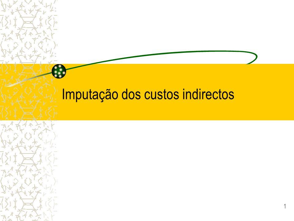 1 Imputação dos custos indirectos