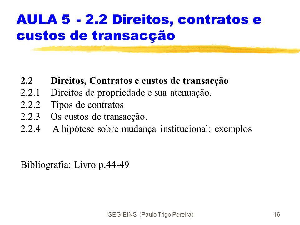 ISEG-EINS (Paulo Trigo Pereira)15 2.1.4 Implicações Por vezes a abordagem do IM neoclássico é uma boa aproximação da realidade. Nas situações mercanti
