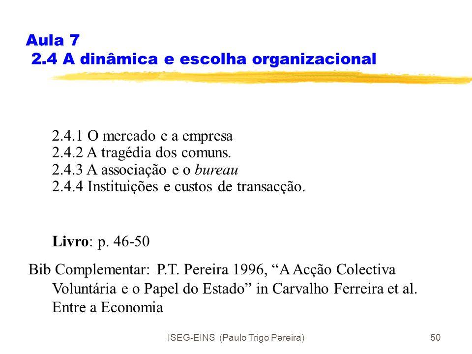 ISEG-EINS (Paulo Trigo Pereira)49 2.3.4 Como combater os problemas? A perspectiva baseada na reciprocidade e confiança: Contratos moderadamente difere