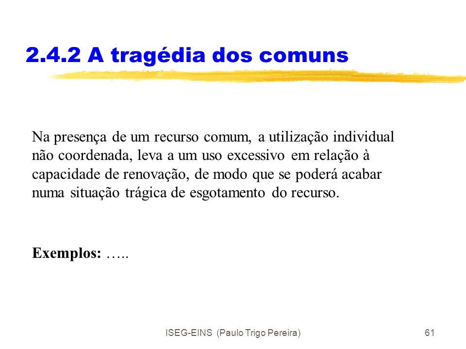 ISEG-EINS (Paulo Trigo Pereira)60 2.4.1 O mercado e a empresa Conclusão: A opção pelo mercado será quando os custos de se usar o sistema de preços for