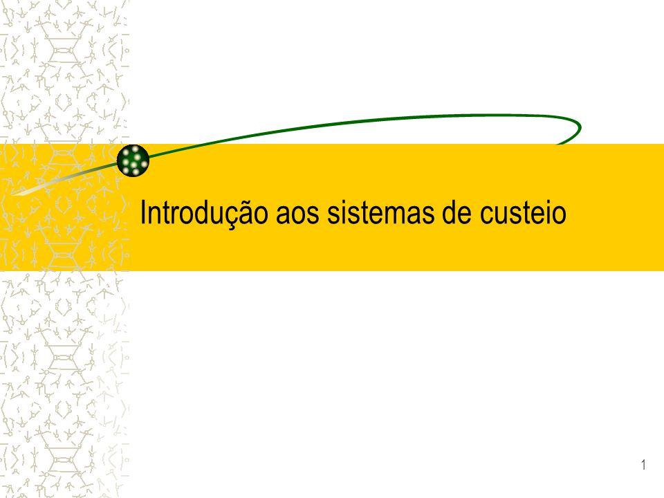 1 Introdução aos sistemas de custeio