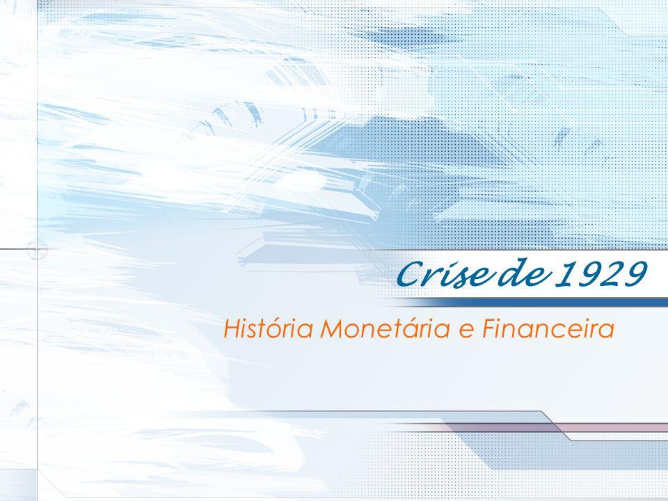 Crise de 1929 História Monetária e Financeira